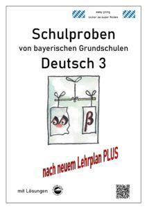 Schulproben aus Grundschulen in Bayern Deutsch Klasse 3