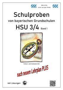 Schulproben HSU (Heimat- und Sachkunde) bayerischer Grundschulen Band 1